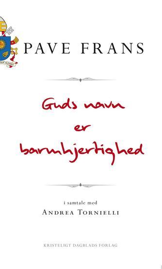 Frans I (pave), Andrea Tornielli: Guds navn er barmhjertighed : en samtale med Andrea Tornielli