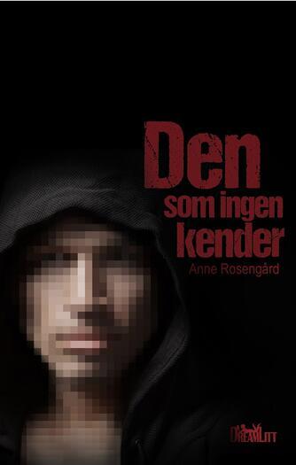 Anne Rosengård: Den som ingen kender