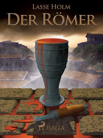 Lasse Holm (f. 1968): Der Römer : Roman