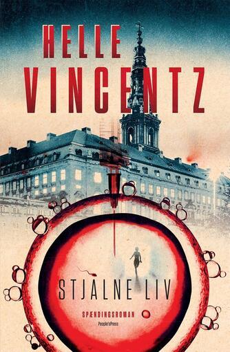 Helle Vincentz: Stjålne liv : spændingsroman