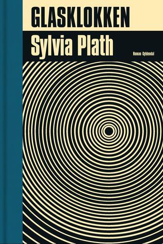 Sylvia Plath: Glasklokken : roman