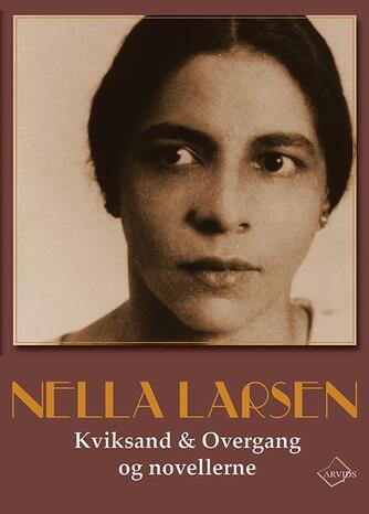 Nella Larsen (f. 1891): Kviksand & Overgang og novellerne