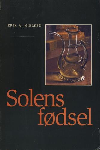 Erik A. Nielsen (f. 1941): Solens fødsel