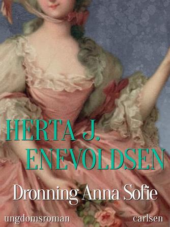 Herta J. Enevoldsen: Dronning Anna Sofie : ungdomsroman