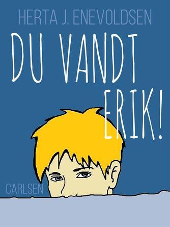 Herta J. Enevoldsen: Du vandt - Erik!