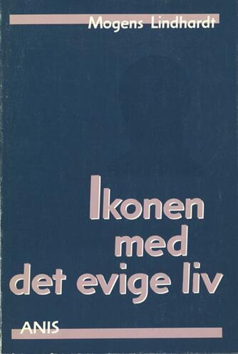 Mogens Lindhardt: Ikonen med det evige liv