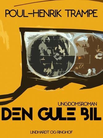 Poul-Henrik Trampe: Den gule bil : ungdomsroman