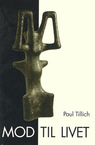 Paul Tillich: Mod til livet