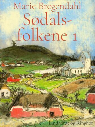 Marie Bregendahl: Sødalsfolkene. 1