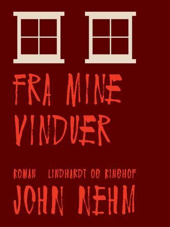 John Nehm: Fra mine vinduer : roman