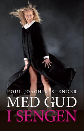 Poul Joachim Stender: Med Gud i sengen