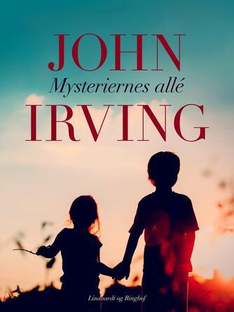 John Irving: Mysteriernes Allé : roman