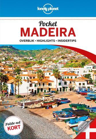 Marc Di Duca: Pocket Madeira : overblik, highlights, insidertips
