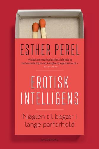 Esther Perel: Erotisk intelligens : nøglen til begær i lange forhold