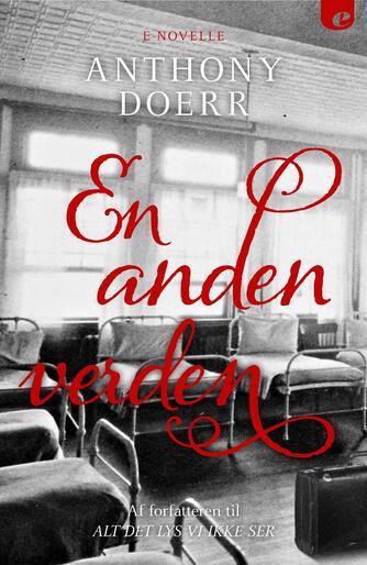 Anthony Doerr: En anden verden : e-novelle