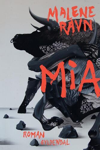 Malene Ravn (f. 1971): Mia : roman