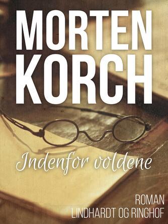 Morten Korch: Indenfor voldene : roman