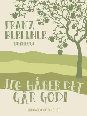 Franz Berliner: Jeg håber det går godt : børnebog