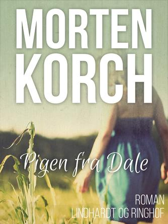 Morten Korch: Pigen fra Dale : roman