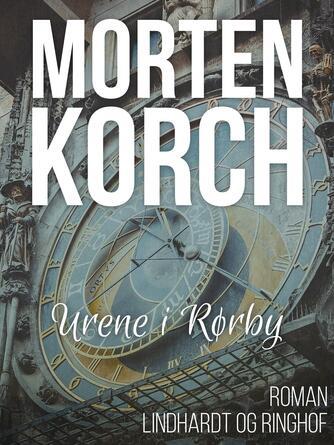 Morten Korch: Urene i Rørby : roman