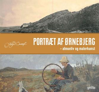 Helge V. Qvistorff: Portræt af Ørnebjerg : almueliv og malerkunst
