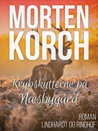 Morten Korch: Krybskytterne på Næsbygård : roman