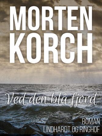 Morten Korch: Ved den blå fjord : roman