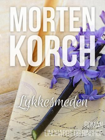Morten Korch: Lykkesmeden : roman