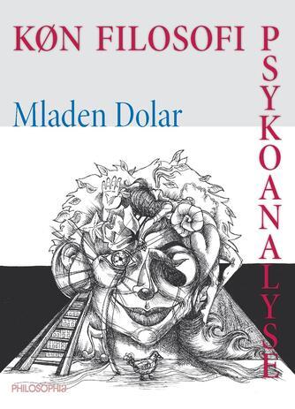Mladen Dolar (f. 1951): Køn, filosofi, psykoanalyse