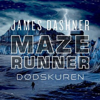James Dashner: Maze runner - dødskuren