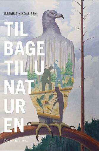 Rasmus Nikolajsen: Tilbage til unaturen : digte