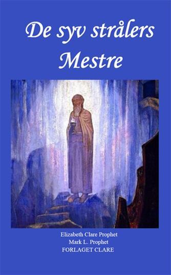 Elizabeth Clare Prophet, Mark L. Prophet: De syv strålers mestre