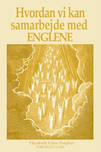 Elizabeth Clare Prophet: Hvordan vi kan samarbejde med englene