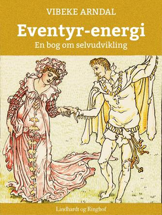 Vibeke Arndal: Eventyr-energi : en bog om selvudvikling