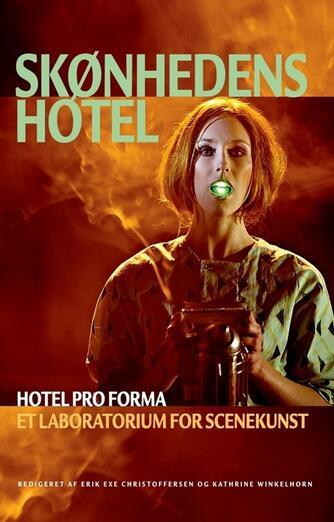 : Skønhedens hotel : Hotel Pro Forma - et laboratorium for scenekunst