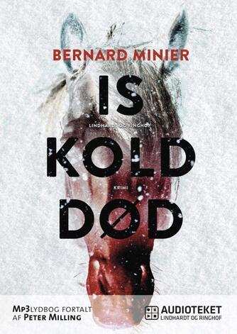 Bernard Minier (f. 1960): Iskold død