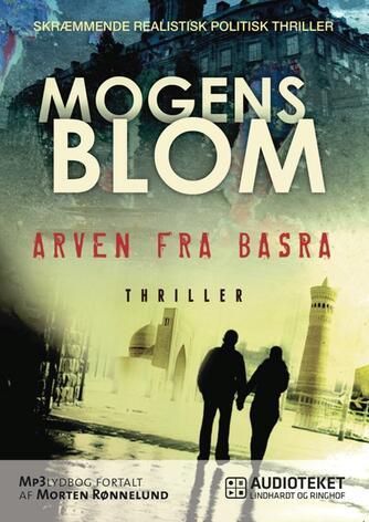Mogens Blom (f. 1956): Arven fra Basra