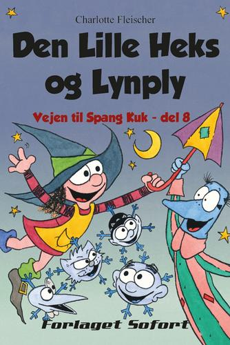 Charlotte Fleischer: Den lille Heks og Lynply