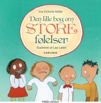 Ina Victoria Haller, Lea Letén: Den lille bog om store følelser
