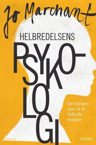Jo Marchant: Helbredelsens psykologi : om hjernens evne til at helbrede kroppen