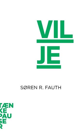 Søren R. Fauth: Vilje