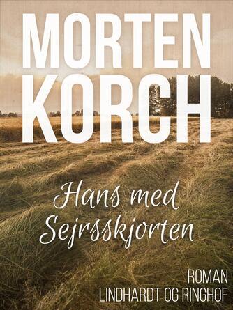 Morten Korch: Hans med sejrsskjorten : roman