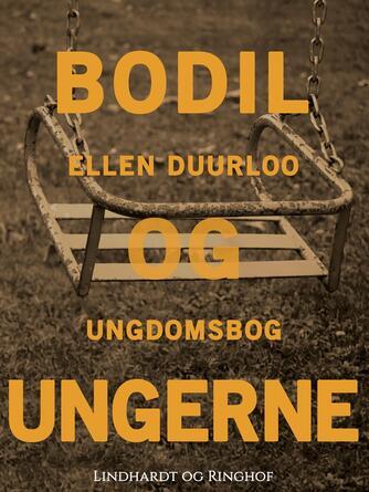Ellen Duurloo: Bodil og ungerne : ungdomsbog