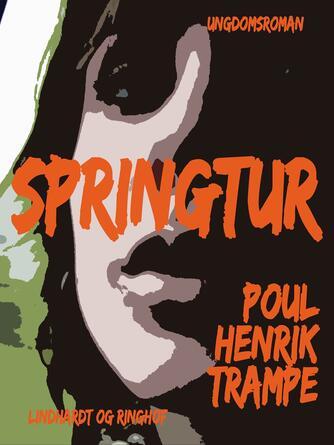 Poul-Henrik Trampe: Springtur : ungdomsroman