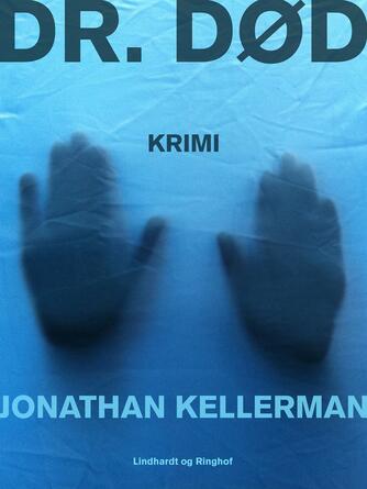 Jonathan Kellerman: Dr. Død : krimi