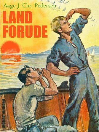 Aage J. Chr. Pedersen (f. 1894): Land forude