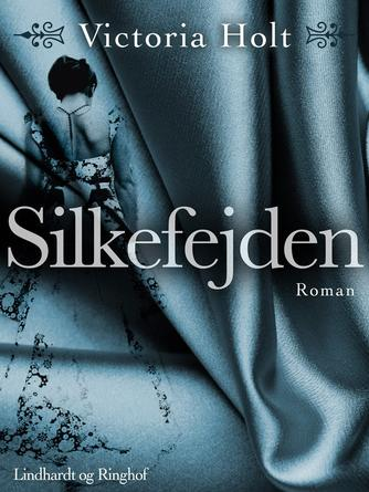 Victoria Holt: Silkefejden : roman