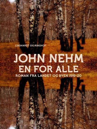 John Nehm: En for alle : roman fra landet og byen 1919-1920
