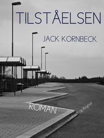 Jack Kornbeck: Tilståelsen : roman