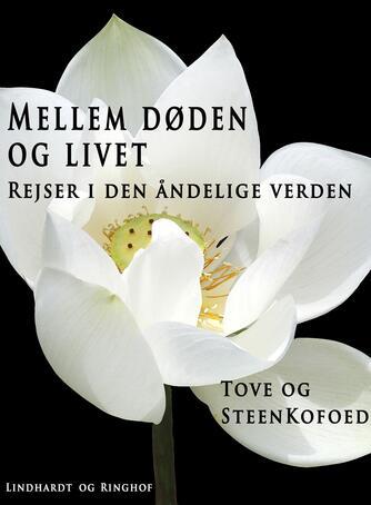 Tove Kofoed, Steen Kofoed: Mellem døden og livet : rejser i den åndelige verden